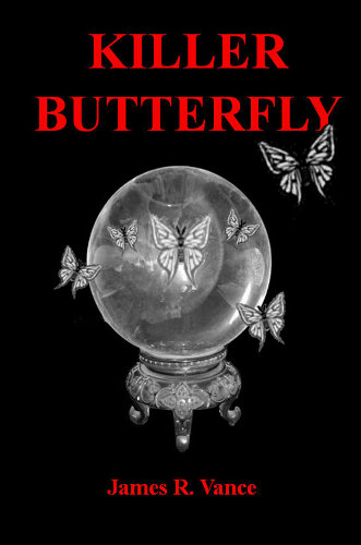 Review - Killer Butterfly by James R. Vance