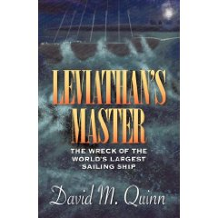 Review - Leviathan's Master: The Wreck of the World's Largest Sailing Ship by David M. Quinn