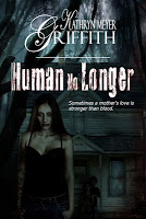 "Backstory of ""Human No Longer"" by Kathryn Meyer Griffith"