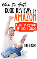 Book blast for How to Get Good Reviews on Amazon by Theo Rogers