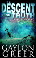 Book excerpt tour stop for The Descent from Truth by Gaylon Greer