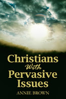 Cover reveal and giveaway for Christians with Pervasive Issues by Annie Brown