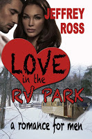 Book excerpt from Love in the RV Park: A Romance for Men by Jeffrey Ross