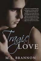 Book excerpt for Tragic Love by M.S. Brannon