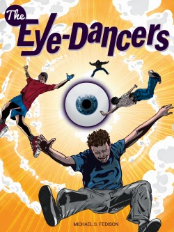 Book excerpt from YA sci-fi The Eye-Dancers by Michael Fedison