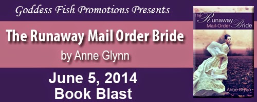 Book excerpt for historical romance The Runaway Mail-Order Bride by Anne Glynn