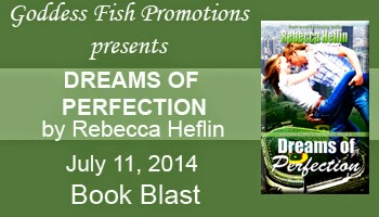 Book excerpt for Dreams of Perfection by Rebecca Heflin
