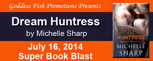 Book excerpt for Dream Huntress by Michelle Sharp