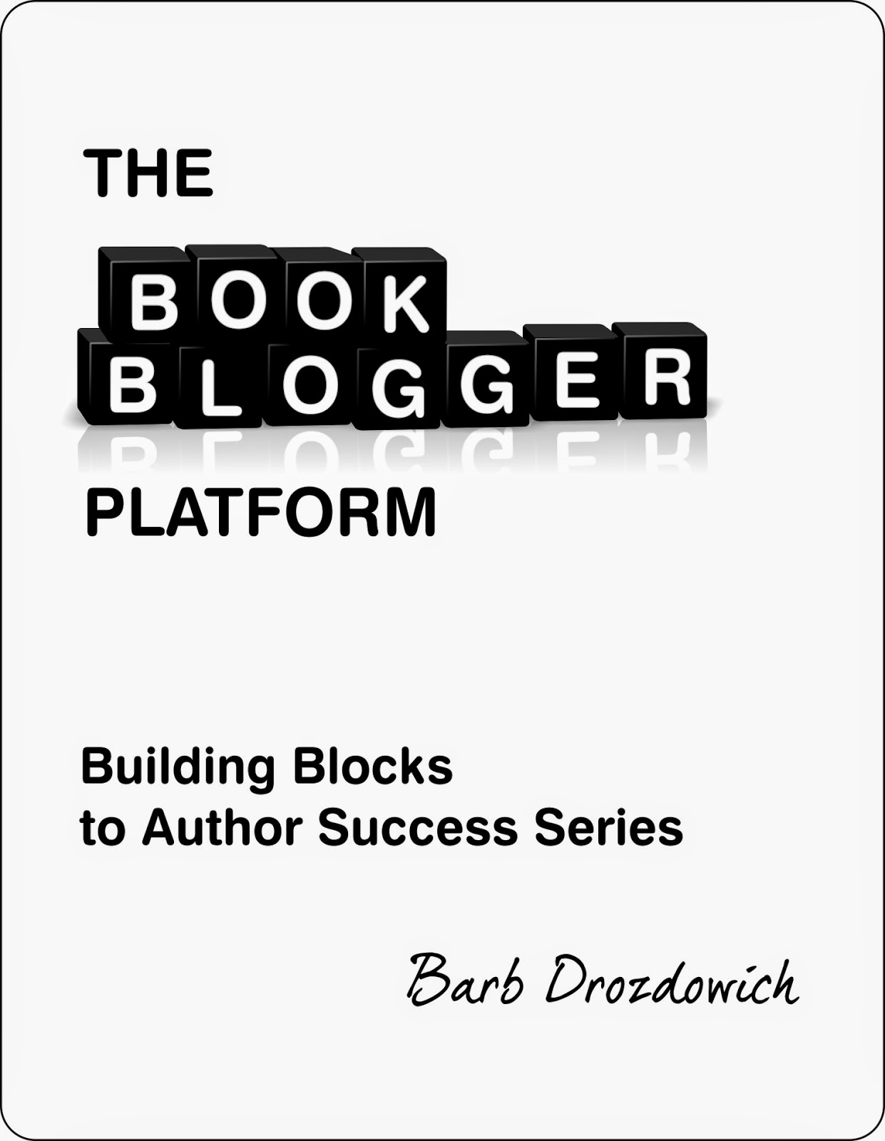 Excerpt from The Book Blogger Platform by Barb Drozdowich