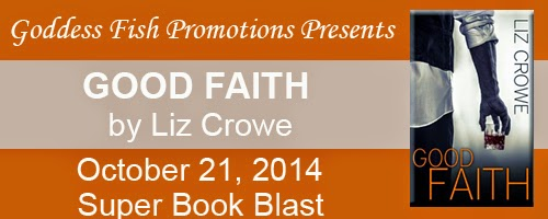 Excerpt from new adult novel Good Faith by Liz Crowe