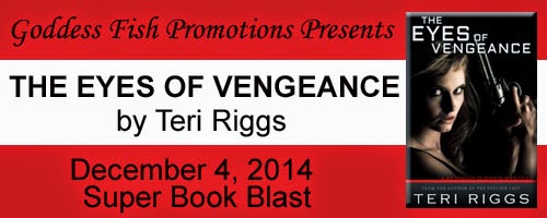 Book excerpt for mystery/thriller novel The Eyes of Vengeance by Teri Riggs