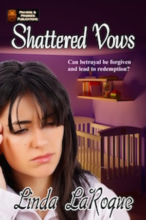 Book excerpt for Shattered Vows, inspirational women's fiction by Linda LaRoque