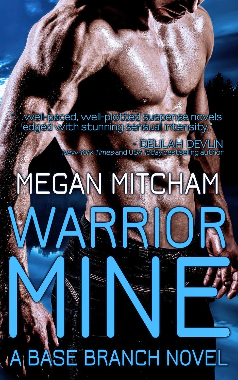 A glimpse into romantic suspense novel Warrior Mine by Megan Mitcham