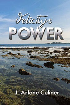 Interview with novelist J. Arlene Culiner about Felicity's Power