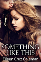 Excerpt from new adult novel Something Like This by Eileen Cruz Coleman
