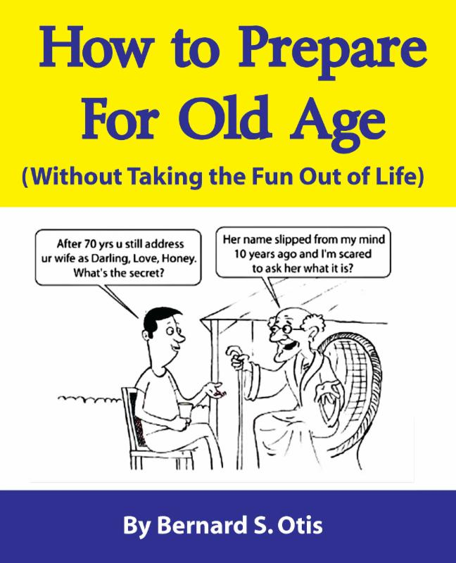 Interview with Bernie Otis about humorus book How to Prepare for Old Age