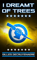 Special excerpt for sci-fi dystopian novel I Dreamt of Trees by Gilles DeCruyenaere