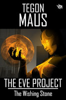 Special excerpt for sci-fi novel The Wishing Stone by Tegon Maus