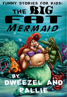 Special excerpt from MG fractured fairy tale The Big Fat Mermaid by Dweezel and Pallie