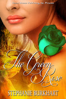 Special excerpt for fantasy romance The Green Rose by Stephanie Burkhart