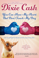 Special excerpt for You Can Have My Heart, But Don't Touch My Dog by Dixie Cash