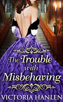 Special excerpt for historical romance The Trouble with Misbehaving by Victoria Hanlen