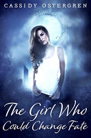 Special excerpt from YA novel The Girl Who Could Change Fate by Cassidy Ostergren