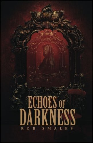Review of dark short story collection Echoes of Darkness by Rob Smales